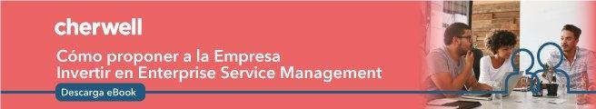 Cómo proponer a la empresa invertir en Enterprise Service Management