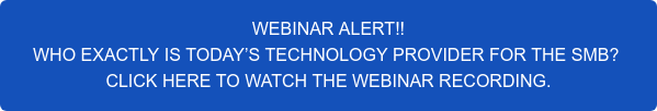 WEBINAR ALERT!! WHO EXACTLY IS TODAY'S TECHNOLOGY PROVIDER FOR THE SMB? AND WHAT IS CLOUD COMPUTING?