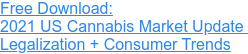 Cannabis Legalization + Consumer Trends Download the 2021 US Market Update