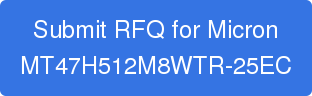 Submit RFQ for Micron MT47H512M8WTR-25EC