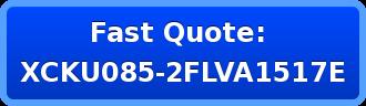 Fast Quote:  XCKU085-2FLVA1517E