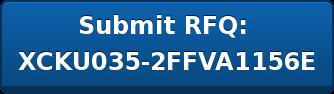Submit RFQ:  XCKU035-2FFVA1156E