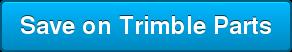 Save on Trimble Parts