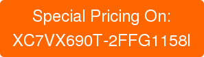 Special Pricing On: XC7VX690T-2FFG1158I