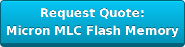 Request Quote: Micron MLC Flash Memory