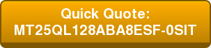 Quick Quote: MT25QL128ABA8ESF-0SIT