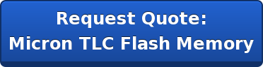 Request Quote: Micron TLC Flash Memory