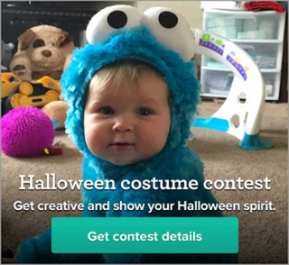 Halloween costume contest. Get creative and show your Halloween spirit. Get contest details.