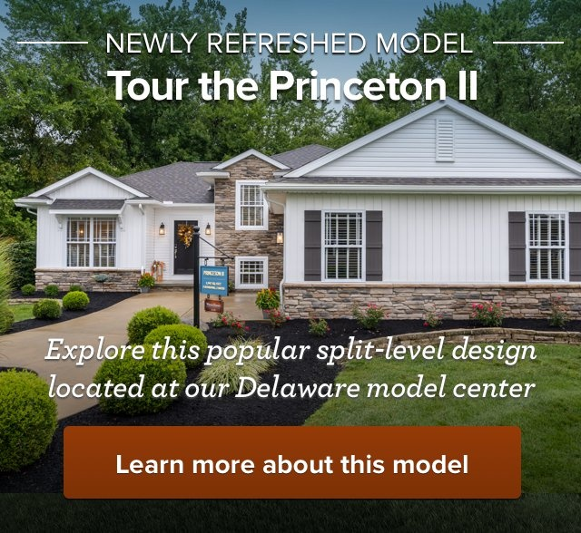Grand Opening: August 24  and August 25. Join us in Delaware as we unveil the refreshed Princeton II Homestead Model.