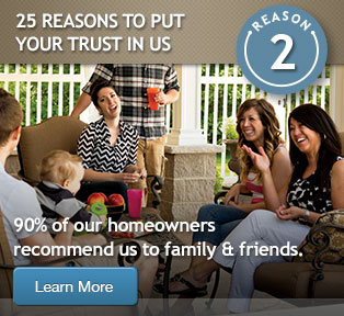 90% of our homeowners recommend us to family and friends
