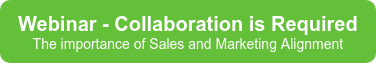 Webinar - Collaboration is Required  The importance of Sales and Marketing Alignment