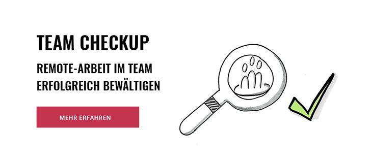 Team CheckUp: Remote-Arbeit im Team erfolgreich bewältigen