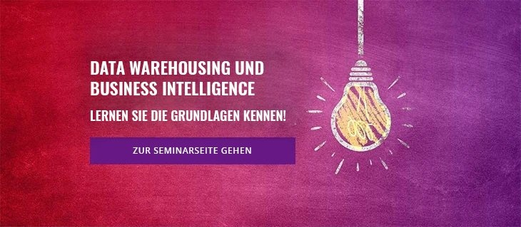 Seminar: Grundlagen Data Warehousing und Business Intelligence