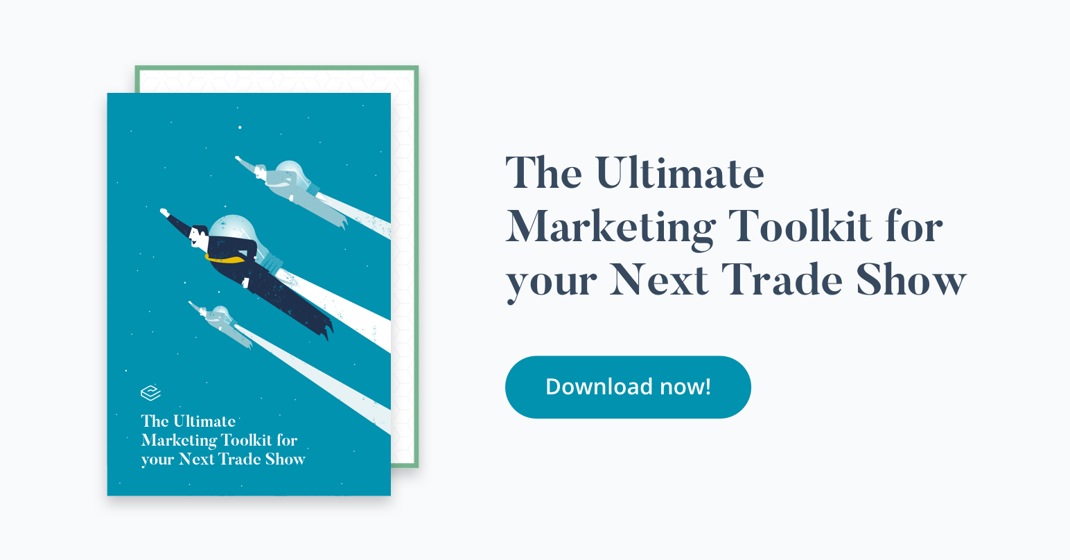 THE ULTIMATE  MARKETING TOOLKIT FOR YOUR NEXT TRADE SHOW