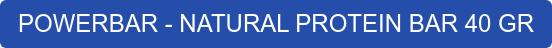 POWERBAR - NATURAL PROTEIN BAR 40 GR