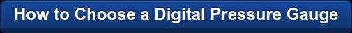 How to Choose a Digital Pressure Gauge