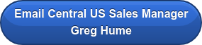 Email Central US Sales Manager  Greg Hume