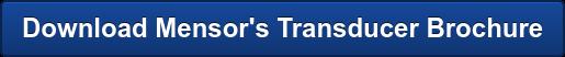 Download Mensor's Transducer Brochure