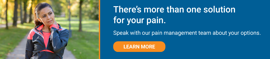 Speak to our pain management team about your options.