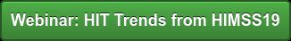 Webinar: HIT Trends from HIMSS19