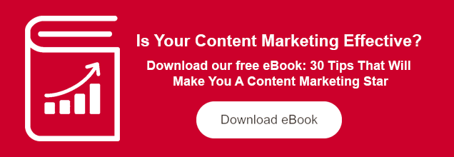 Download Our eBook: 30 Tips That Will Make You A Content Marketing Star