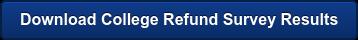 Download College Refund Survey Results