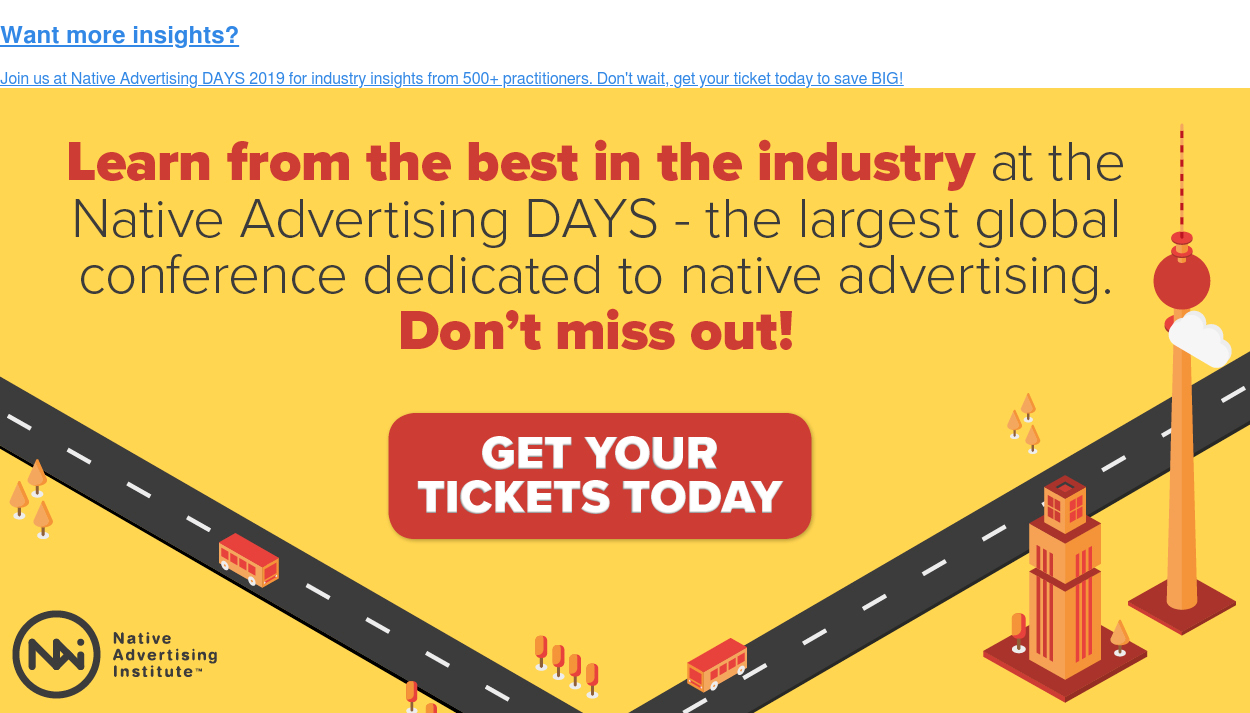 Want more insights?  Join us at Native Advertising DAYS 2019 for industry insights from 500+  practitioners. Don't wait, get your ticket today to save BIG!