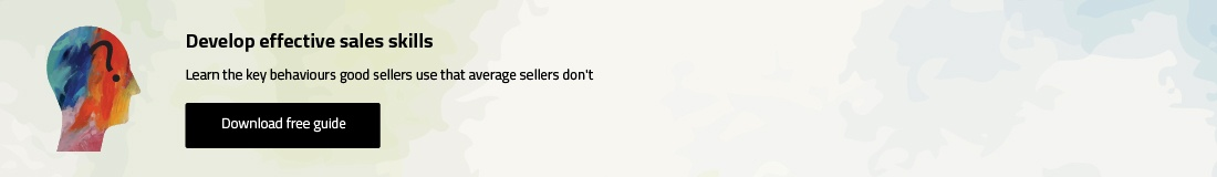 Develop effective sales skills - Learn the key behaviours good sellers use that average sellers don't