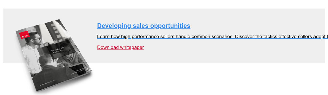 Developing sales opportunities  Learn how high performance sellers handle common scenarios. Discover the  tactics effective sellers adopt to convert more business.  Download whitepaper