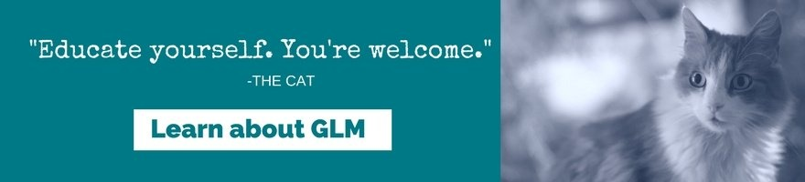 Educate yourself. You're welcome! Learn about GLM