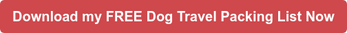 Download my FREE Dog Travel Packing List Now