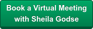 BOOK A VIRTUAL MEETING  WITH SHEILA GODSE