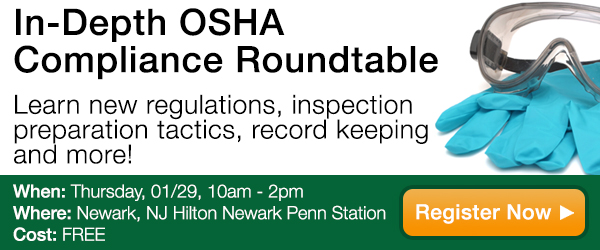 In-depth OSHA Compliance Roundtable: Learn new regulations, inspection preparation tactics, record keeping and more!