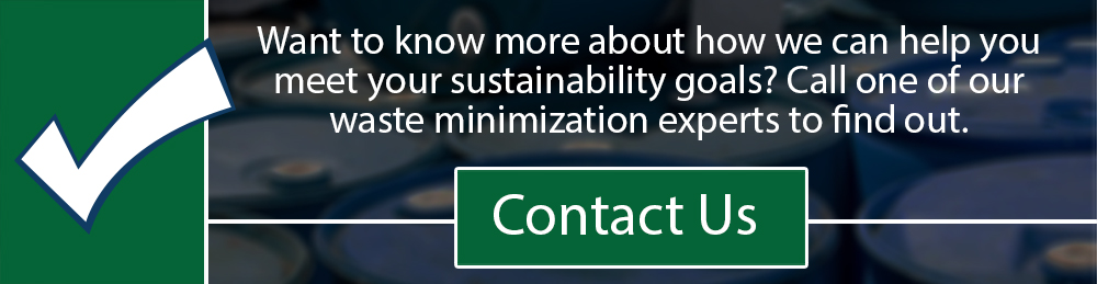 Want to know more about how we can help you meet your sustainability goals? Call one of our wast minimization experts to find out. Contact us
