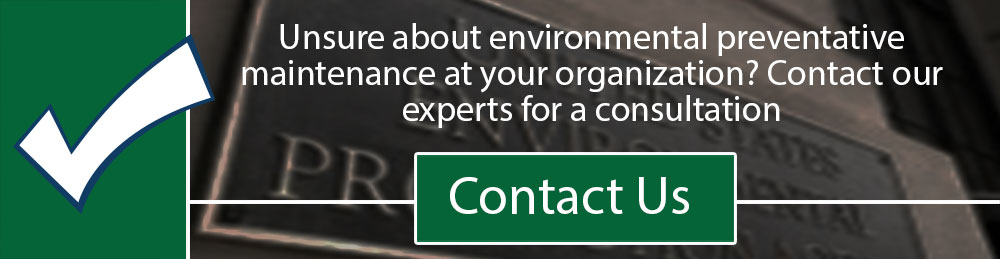Unsure about environmental preventative maintenance at your organization? Contact our experts for a consultation.