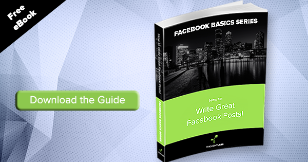 Download our How to Write Great Facebook Posts eBook