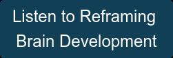 Listen toReframing Brain Development