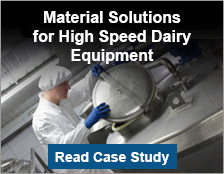 Material Solutions for High Speed Dairy Equipment