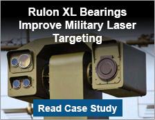 Rulon XL Bearings Improve Military Laser Targetingl