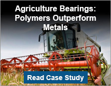 Agriculture Bearings: Polymers Outperform Metals