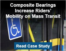 Composite Bearings Increase Riders' Mobility on Mass Transit