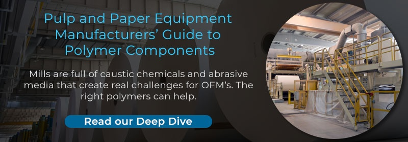 Pulp and Paper Equipment Manufacturers' Guide to Polymer Components