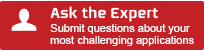 Ask the Expert - Submit questions about your most challenging application
