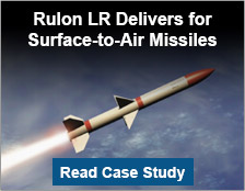Rulon LR Delivers for Surface-to-Air Missiles