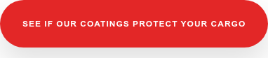See If Our Coatings Protect Your Cargo