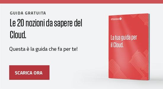 Le 20 nozioni da sapere del Cloud
