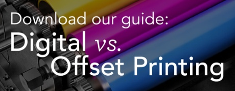 Download our guide: Digital vs. Offset Printing