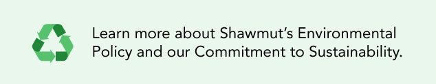 Learn more about Shawmut's Environmental Policy and our Commitment to Sustainability