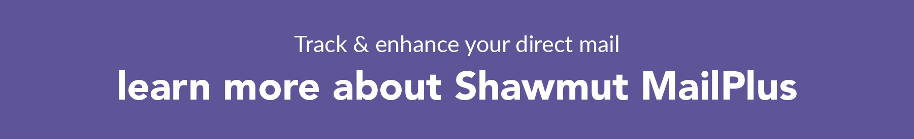Learn more about Shawmut MailPlus