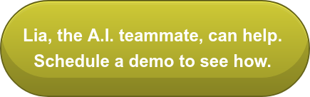 Lia can help.Schedule a demo to see how.